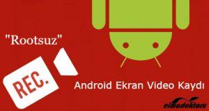 Android ekran videosu cekme
