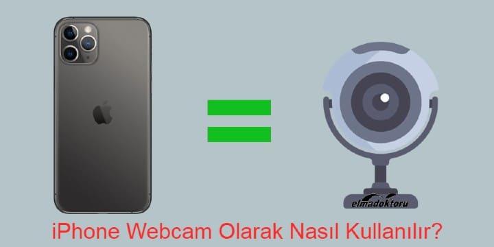 iPhone Webcam Olarak Nasıl Kullanılır